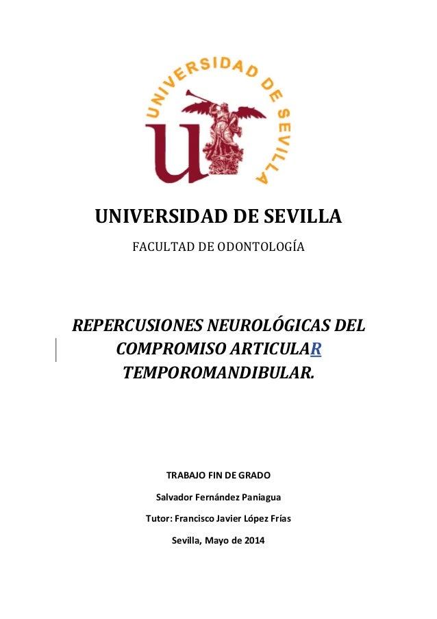 UNIVERSIDAD  DE  SEVILLA  FACULTAD  DE  ODONTOLOGÍA  REPERCUSIONES  NEUROLÓGICAS  DEL  COMPROMISO  ARTICULAR  TEMPOROMANDI...