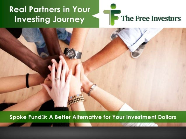 Real Partners in Your Investing JourneySpoke Fund®: A Better Alternative for Your Investment Dollars