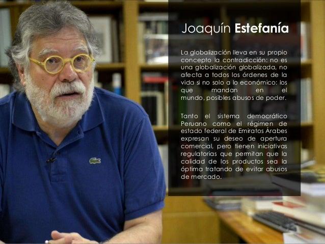 Joaquín Estefanía La globalización lleva en su propio concepto la contradicción: no es una globalización globalizada, no a...