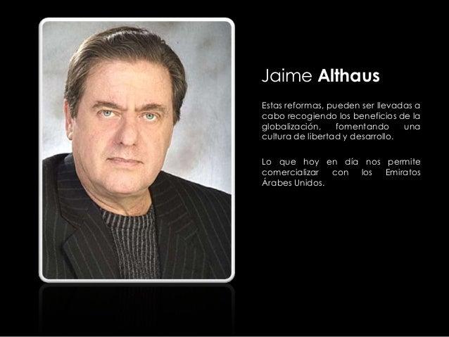 Jaime Althaus Estas reformas, pueden ser llevadas a cabo recogiendo los beneficios de la globalización, fomentando una cul...