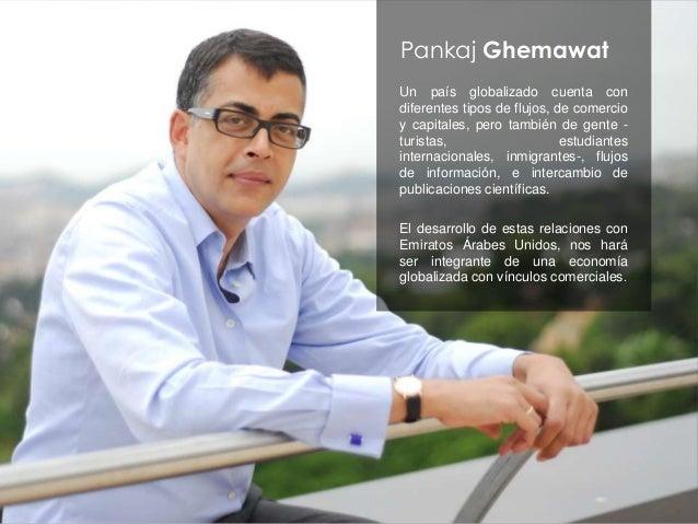 Pankaj Ghemawat Un país globalizado cuenta con diferentes tipos de flujos, de comercio y capitales, pero también de gente ...