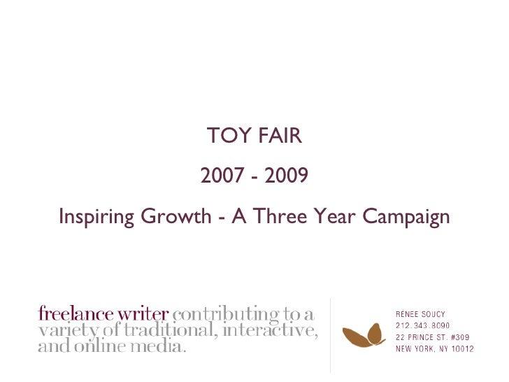 TOY FAIR 2007 - 2009 Inspiring Growth - A Three Year Campaign
