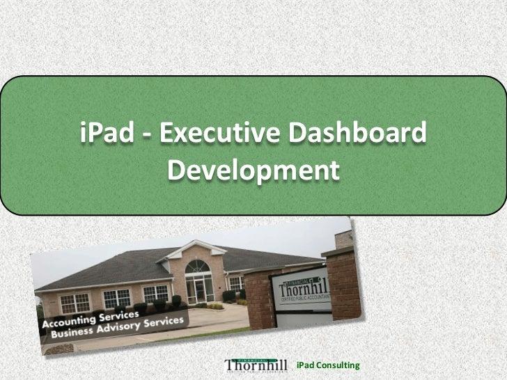 iPad - Executive Dashboard        Development                iPad Consulting