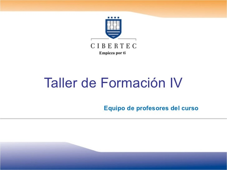 Taller de Formación IV         Equipo de profesores del curso