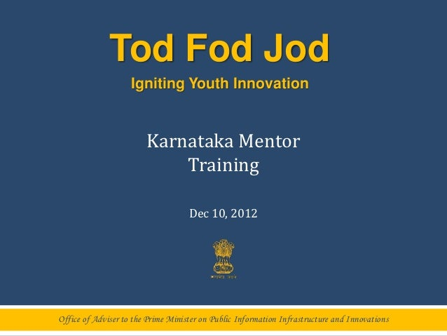 Tod Fod Jod                    Igniting Youth Innovation                        Karnataka Mentor                          ...