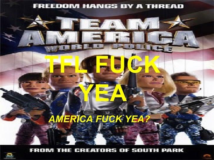 TFL FUCK YEA AMERICA FUCK YEA?