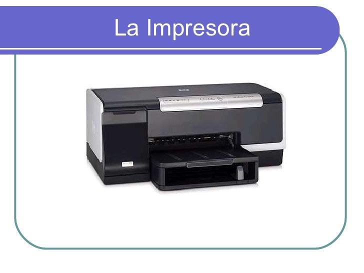 La Impresora <ul><li>Grupo Nº 3 </li></ul>