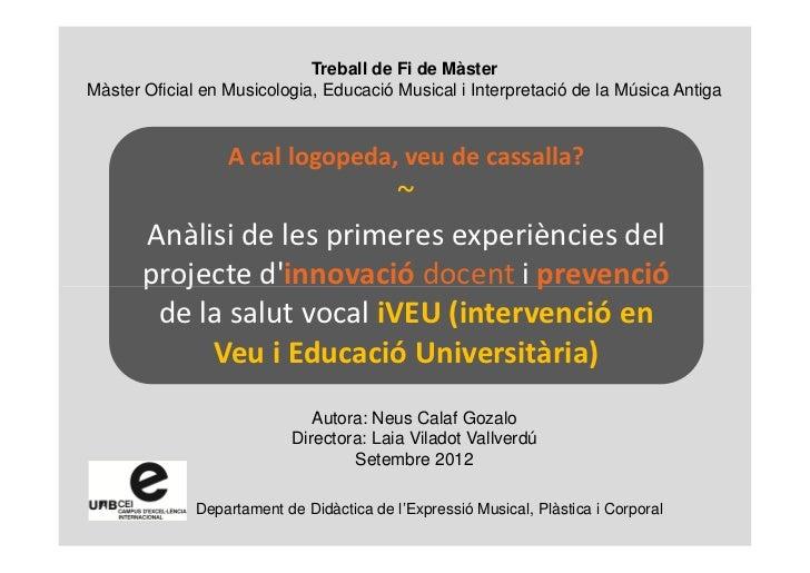 Treball de Fi de MàsterMàster Oficial en Musicologia, Educació Musical i Interpretació de la Música Antiga                ...