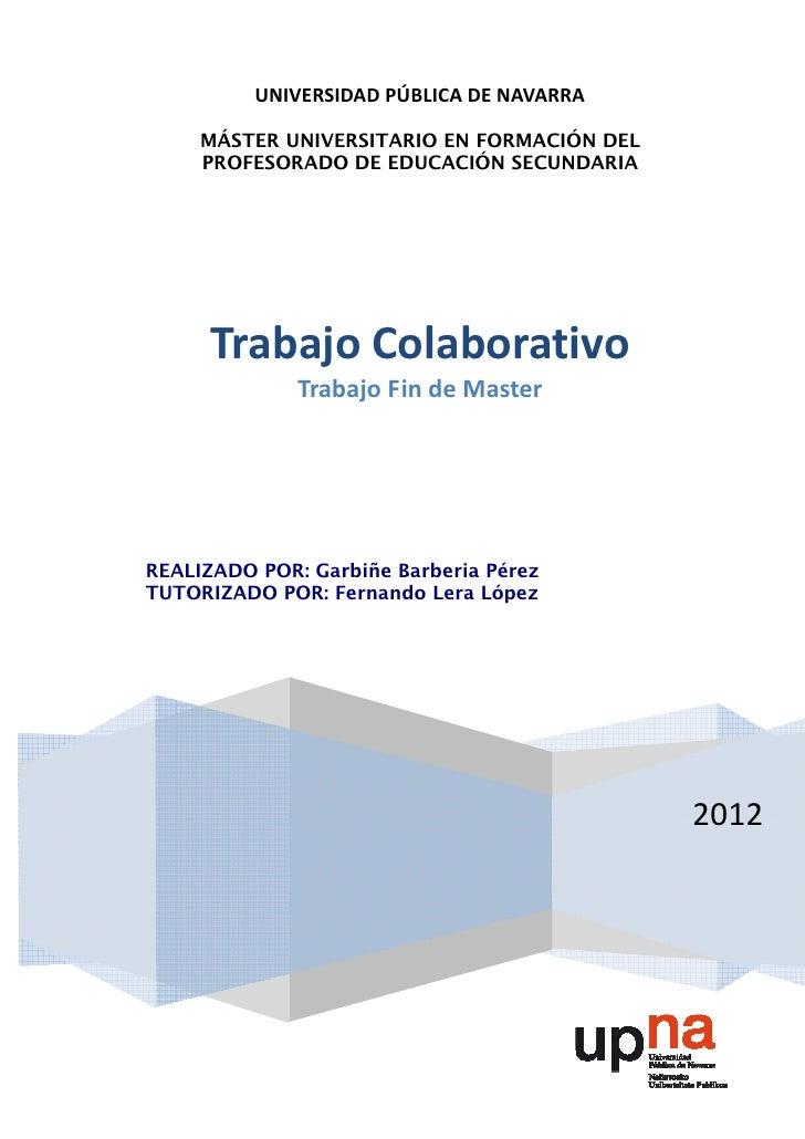 UNIVERSIDAD PÚBLICA DE NAVARRA     MÁSTER UNIVERSITARIO EN FORMACIÓN DEL     PROFESORADO DE EDUCACIÓN SECUNDARIA      Trab...