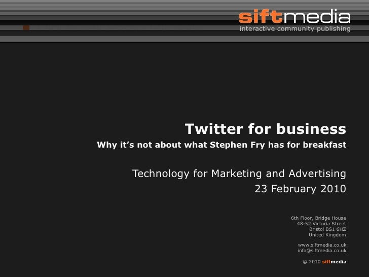 Twitter for business Why it's not about what Stephen Fry has for breakfast Technology for Marketing and Advertising 23 Feb...