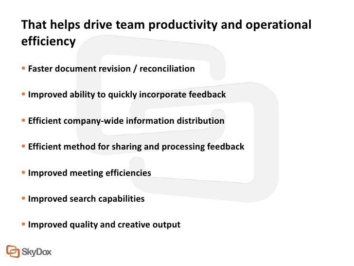 That helps drive team productivity and operationalefficiency Faster document revision / reconciliation Improved ability ...