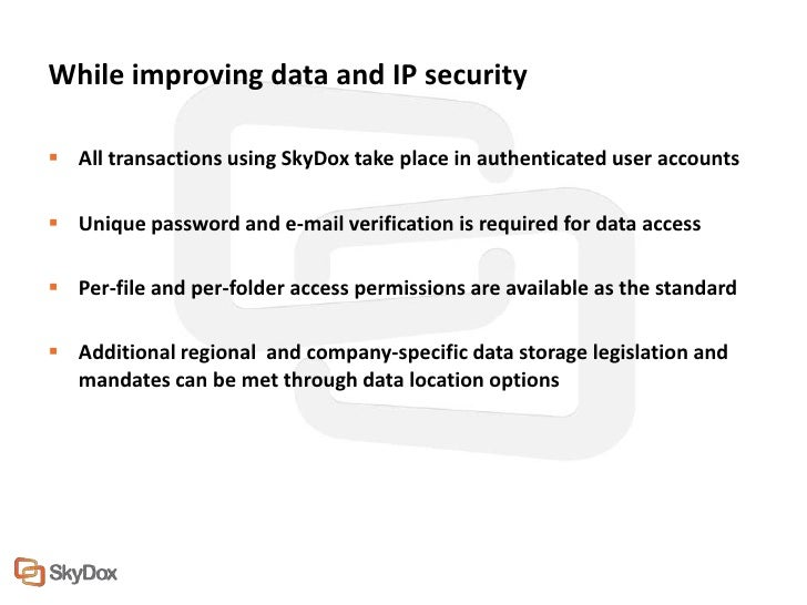 While improving data and IP security All transactions using SkyDox take place in authenticated user accounts Unique pass...