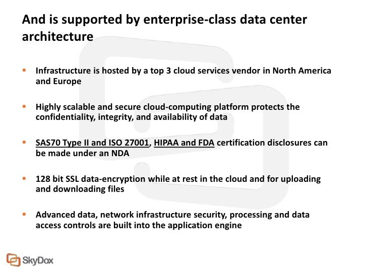 And is supported by enterprise-class data centerarchitecture Infrastructure is hosted by a top 3 cloud services vendor in...