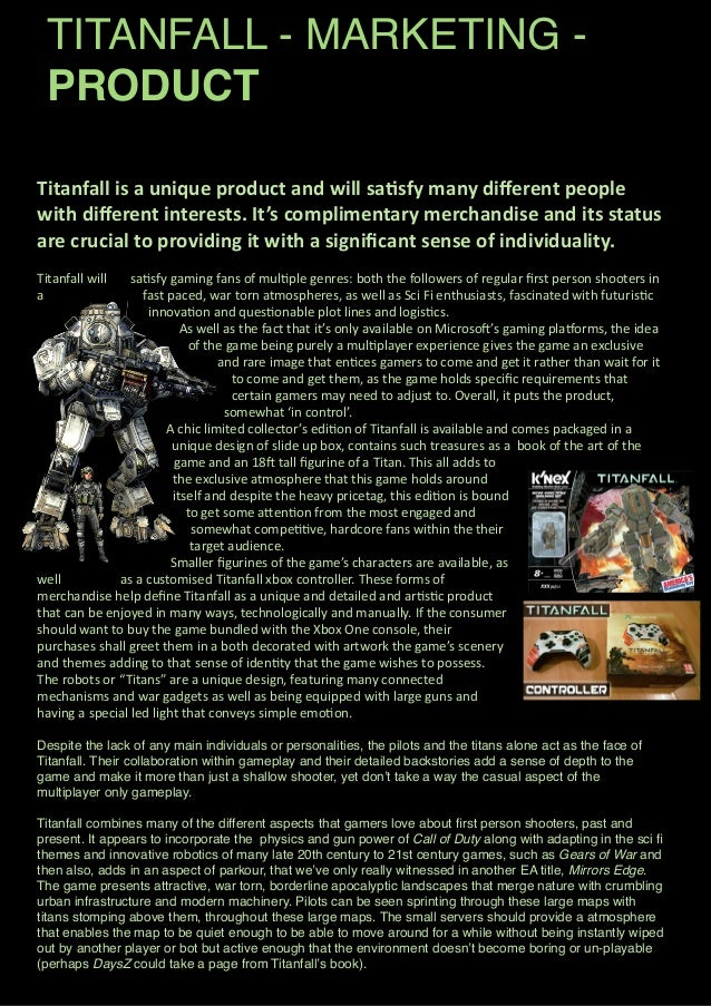 TITANFALL - MARKETING - PRODUCT Titanfall  is  a  unique  product  and  will  sa3sfy  many  different  ...