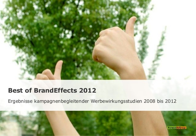 Best of BrandEffects 2012 Ergebnisse kampagnenbegleitender Werbewirkungsstudien 2008 bis 2012
