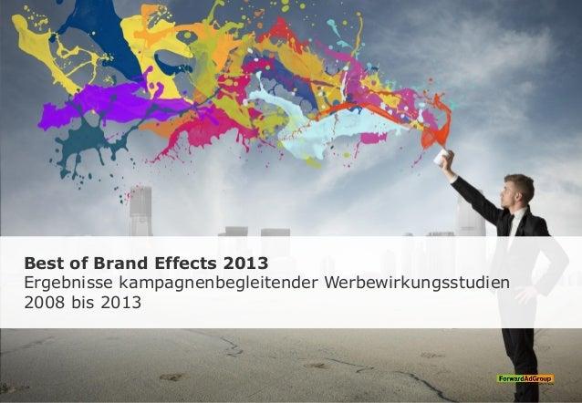 Best of Brand Effects 2013 Ergebnisse kampagnenbegleitender Werbewirkungsstudien 2008 bis 2013