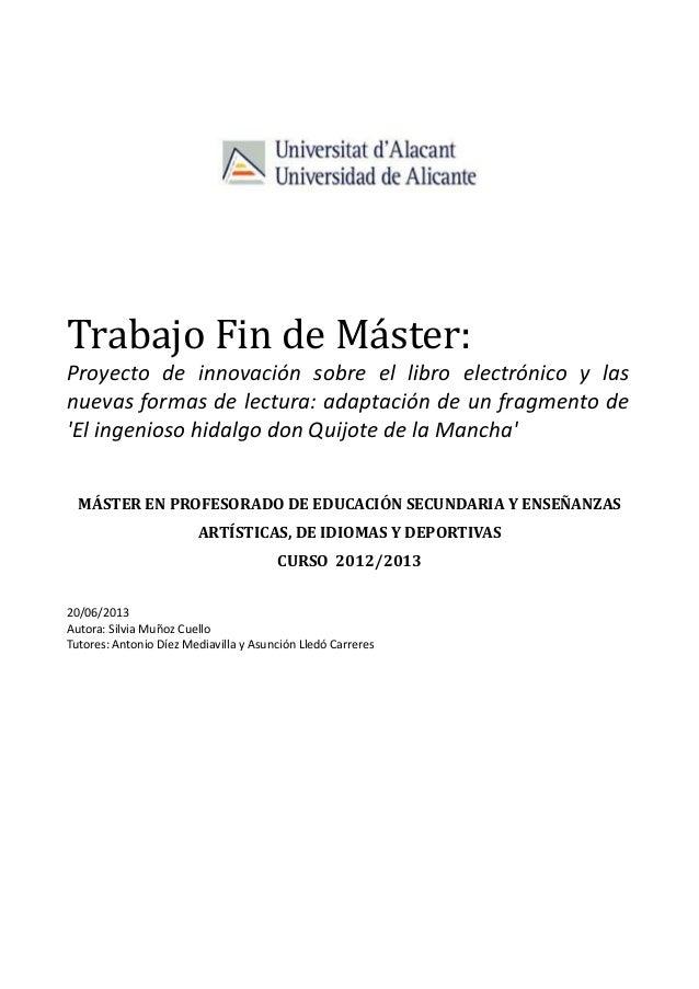 Trabajo Fin de Máster: Proyecto de innovación sobre el libro electrónico y las nuevas formas de lectura: adaptación de un ...