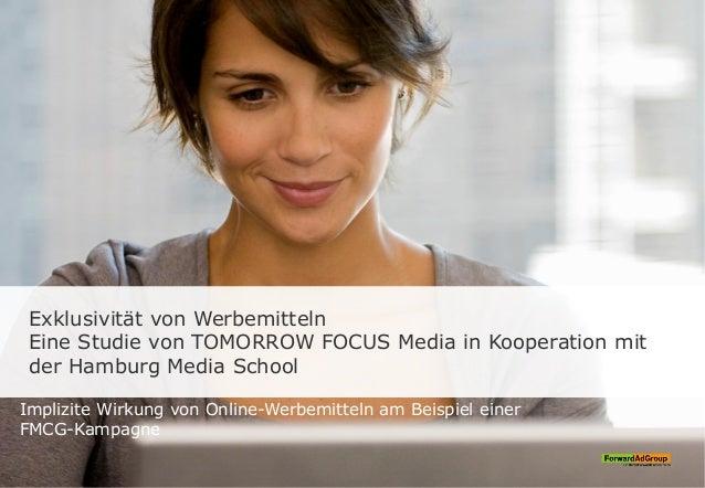 Exklusivität von Werbemitteln Eine Studie von TOMORROW FOCUS Media in Kooperation mit der Hamburg Media School Implizite W...