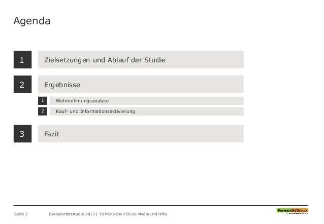 Agenda Seite 2 Exklusivitätsstudie 2013 | TOMORROW FOCUS Media und HMS Zielsetzungen und Ablauf der Studie Ergebnisse 1 2 ...