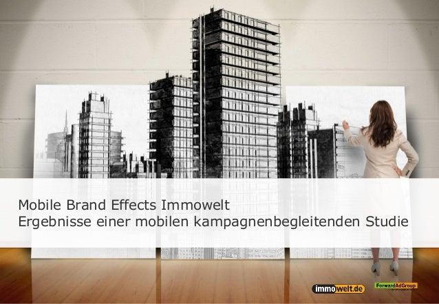 Mobile Brand Effects Immowelt Ergebnisse einer mobilen kampagnenbegleitenden Studie