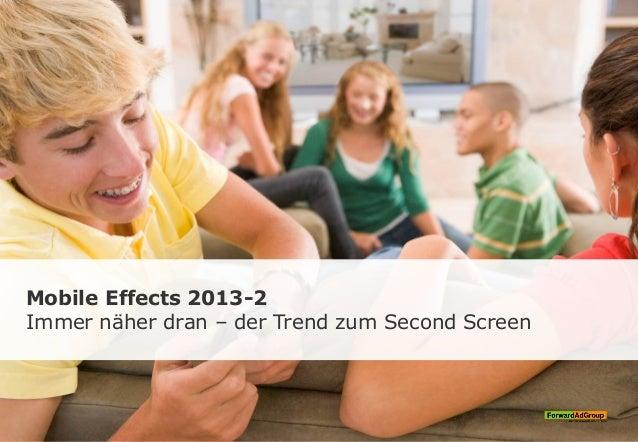Mobile Effects 2013-2 Immer näher dran – der Trend zum Second Screen