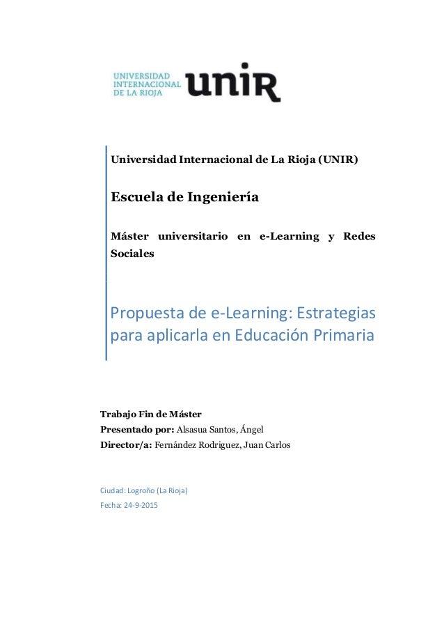 Trabajo Fin de Máster Presentado por: Alsasua Santos, Ángel Director/a: Fernández Rodriguez, Juan Carlos Ciudad: Logroño (...