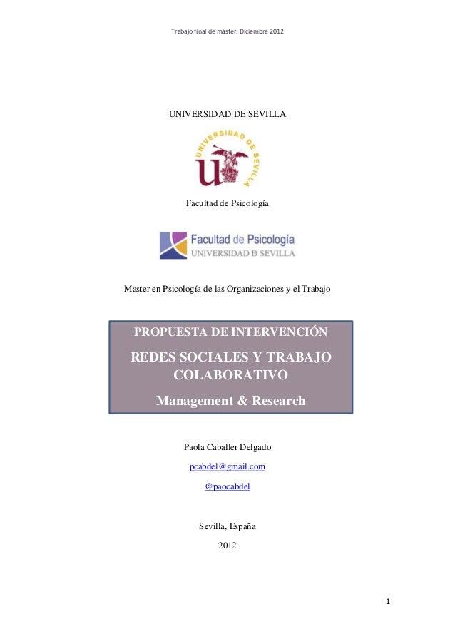 Trabajo final de máster. Diciembre 20121UNIVERSIDAD DE SEVILLAFacultad de PsicologíaMaster en Psicología de las Organizaci...