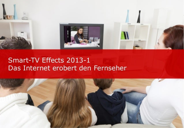 Smart-TV Effects 2013-1 Das Internet erobert den Fernseher
