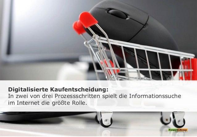 Digitalisierte Kaufentscheidung: In zwei von drei Prozessschritten spielt die Informationssuche im Internet die größte Rol...