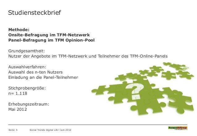 Studiensteckbrief Methode: Onsite-Befragung im TFM-Netzwerk Panel-Befragung im TFM Opinion-Pool Grundgesamtheit: Nutzer de...