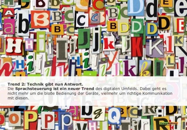Trend 2: Technik gibt nun Antwort. Die Sprachsteuerung ist ein neuer Trend des digitalen Umfelds. Dabei geht es nicht mehr...