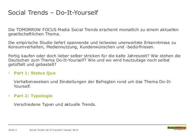 Social Trends – Do-It-Yourself Die TOMORROW FOCUS Media Social Trends erscheint monatlich zu einem aktuellen gesellschaftl...