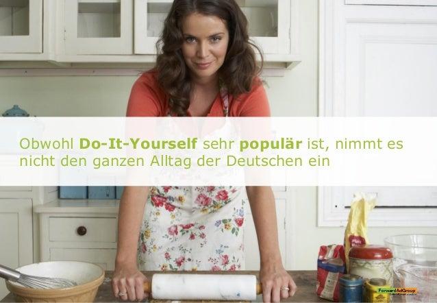 Obwohl Do-It-Yourself sehr populär ist, nimmt es nicht den ganzen Alltag der Deutschen ein