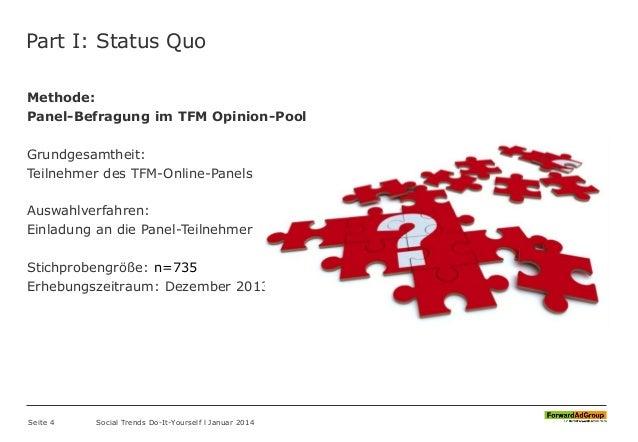 Part I: Status Quo Methode: Panel-Befragung im TFM Opinion-Pool Grundgesamtheit: Teilnehmer des TFM-Online-Panels Auswahlv...