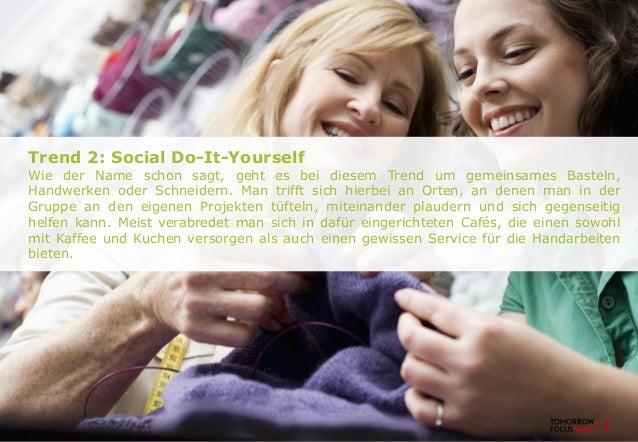 Trend 2: Social Do-It-Yourself Wie der Name schon sagt, geht es bei diesem Trend um gemeinsames Basteln, Handwerken oder S...