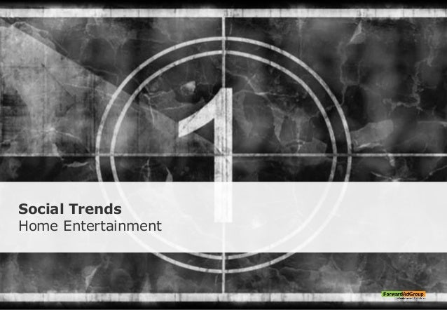 Social Trends Home Entertainment