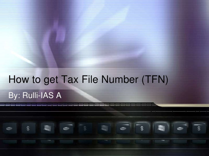 How to get Tax File Number (TFN)<br />By: Rulli-IAS A<br />