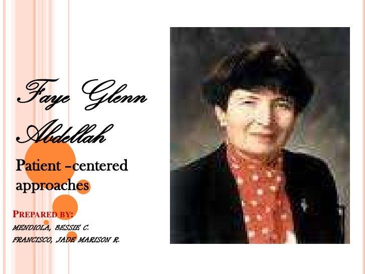 "profile of faye glenn abdellah in nursing In the nursing profession, faye glenn abdellah (""abdellah's twenty-one nursing  problems biography of faye abdellah faye glenn abdellah is a faye glenn."