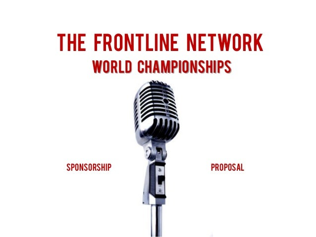 The frontline network WORLD CHAMPIONSHIPs SPONSORSHIP PROPOSAL