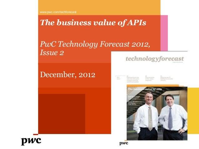 www.pwc.com/techforecastThe business value of APIsPwC Technology Forecast 2012,Issue 2December, 2012