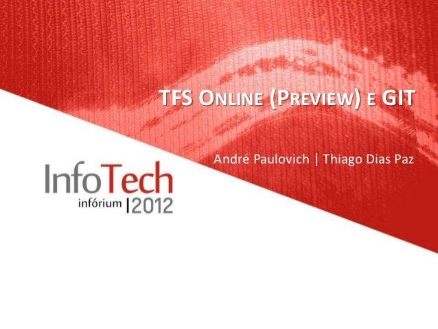 TFS ONLINE (PREVIEW) E GIT     André Paulovich | Thiago Dias Paz