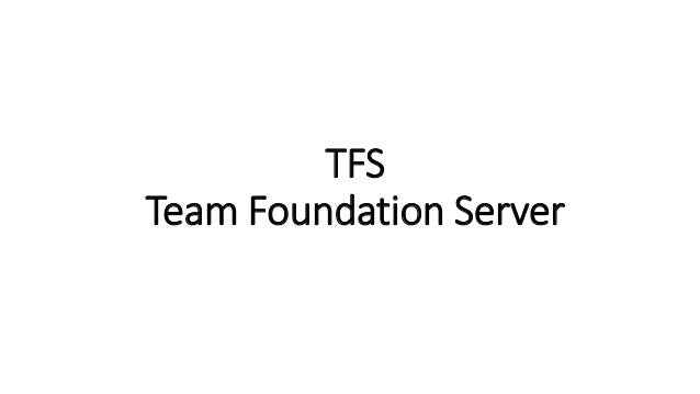 TFS Team Foundation Server