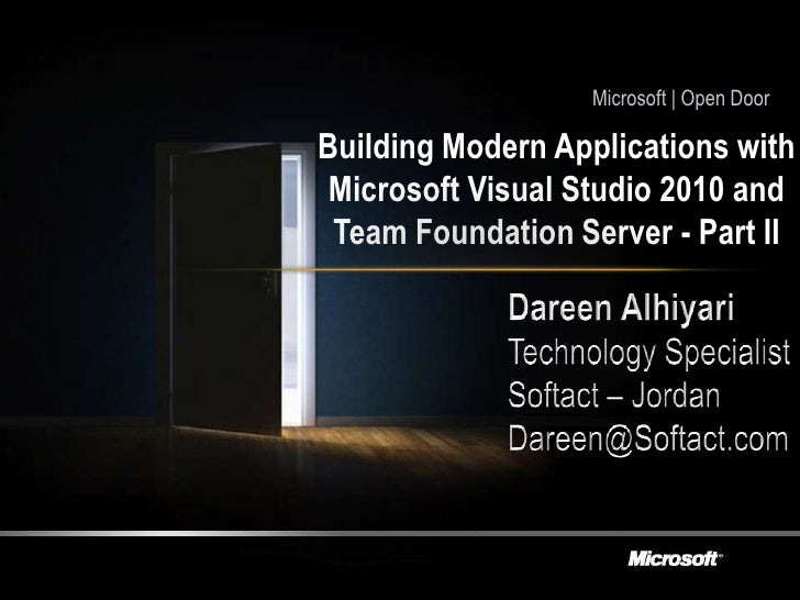 Microsoft   Open Door<br />Building Modern Applications with Microsoft Visual Studio 2010 and Team Foundation Server - Par...
