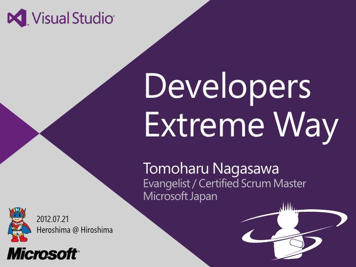 Developers                        Extreme Way                        Tomoharu Nagasawa                        Evangelist /...