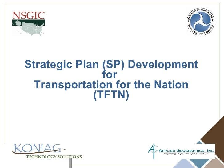 Strategic Plan (SP) Development for  Transportation for the Nation (TFTN)