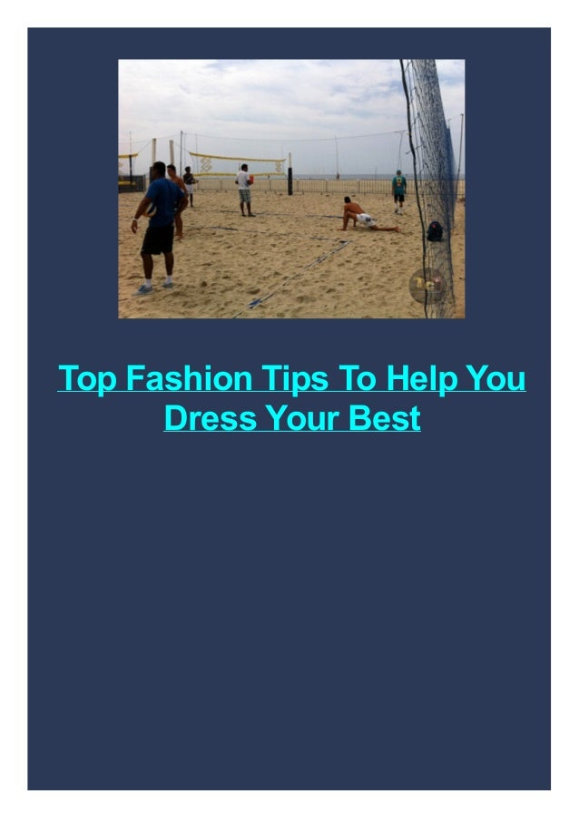 Top Fashion Tips To Help You Dress Your Best