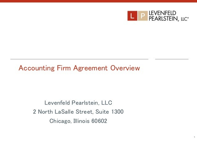Accounting Firm Agreement Overview Levenfeld Pearlstein, LLC 2 North LaSalle Street, Suite 1300 Chicago, Illinois 60602 1 1