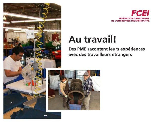 Au travail! Des PME racontent leurs expériences avec des travailleurs étrangers
