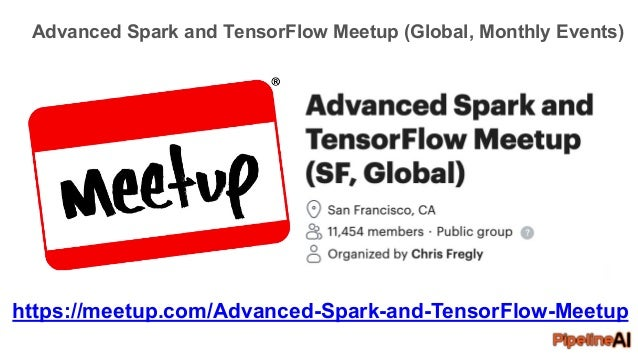 Hands-on Learning with KubeFlow + Keras/TensorFlow 2.0 + TF Extended (TFX) + Kubernetes + PyTorch + XGBoost + Airflow + MLflow + Spark + Jupyter + TPU Slide 3