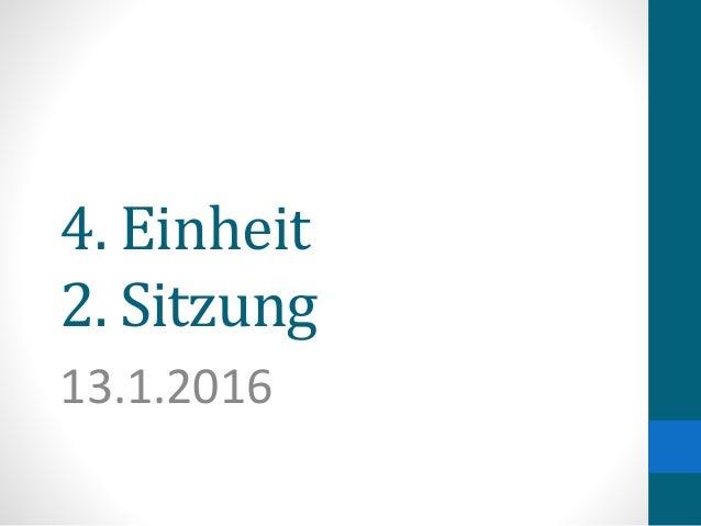 4. Einheit 2. Sitzung 13.1.2016